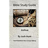 Bible Study Guide -- Joshua: Good Questions Have Small Groups Talking (English Edition)