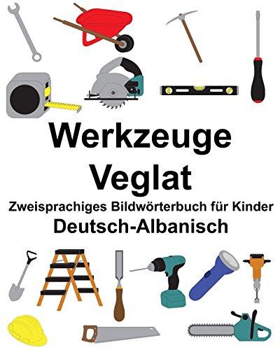 Deutsch-Albanisch Werkzeuge/Veglat Zweisprachiges Bildwörterbuch für Kinder (FreeBilingualBooks.com)