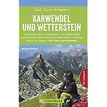 Wanderführer Karwendel und Wetterstein: Zeit zum Wandern Karwendel und Wetterstein. Die 40 schönsten Touren für Karwendel und Wetterstein, mit GPS-Tracks, Wander-Klassikern und stillen Pfaden.
