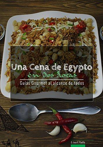 Una Cena de Egipto en Dos Horas (Guías Gourmet al alcance de todos nº 7)