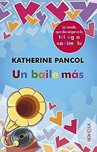 Un Baile Más par Katherine Pancol
