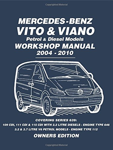 Mercedes - Benz Vito & Viano Petrol & Diesel Models Workshop Manual 2004 - 2010: Workshop Manual