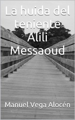 La huida del teniente Alili Messaoud por Manuel Vega Alocén
