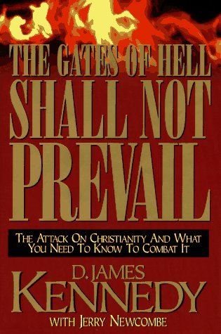The Gates of Hell Shall Not Prevail by D. James Kennedy (1996-04-02)