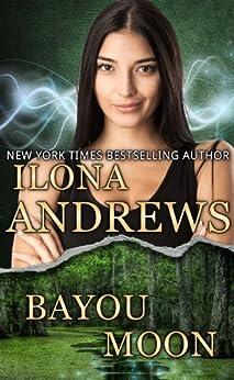 Bayou Moon (The Edge Book 2) by [Andrews, Ilona]