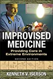 Improvised Medicine: Providing Care in Extreme Environments, 2nd edition (Emergency Medicine)