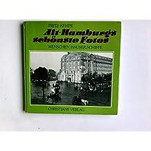 Alt-Hamburgs schönste Fotos. Menschen, Häuser, Schiffe. Vor der Camera. Zur Geschichte der Photographie in Hamburg.