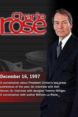 Preisvergleich Produktbild Charlie Rose with Richard Berke; Kofi Annan; Tommy Hilfiger; William LaRiche (December 16,  1997)
