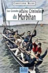 Les Grandes Affaires Criminelles du Morbihan par Belser
