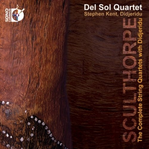 Sculthorpe: The Complete String Quartets with Didjeridu [CD + Blu-ray Audio] by Stephen Kent (2014-09-30)
