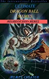 ULTIMATE DRAGONBALL MEMES MEGABOOK: Biggest Book of DragonBall Super Memes and Funny Pictures! (DBS MEGA 2)