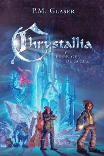 Chrystallia y el Origen de la Luz (En espanol)