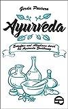 Ayurveda: Entgiften und Abnehmen durch die Ayurveda Ernährung