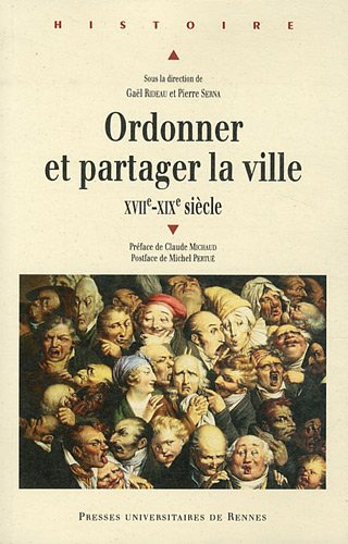 Ordonner et partager la ville (XVIIe-XVIIIe siècle)