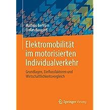 Elektromobilität im motorisierten Individualverkehr: Grundlagen, Einflussfaktoren und Wirtschaftlichkeitsvergleich