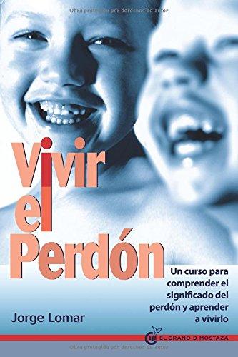Vivir El Perdón por Jorge Lomar