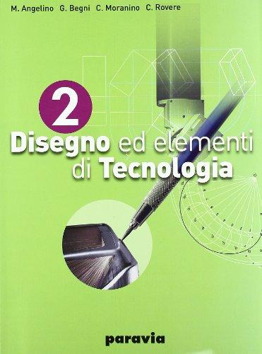 Disegno ed elementi di tecnologia. Per gli Ist. tecnici industriali: 2