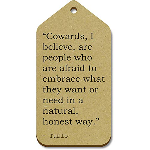 Stamp Press 10 'Cowards, I believe, are people who are afraid to embrace  what they want or need in a natural, honest way ' Quote by Tablo Wooden  Gift