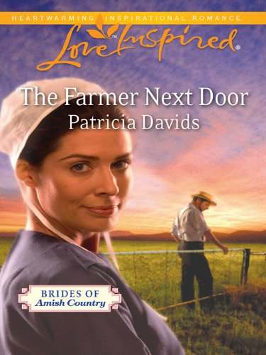 The Farmer Next Door Brides Of Amish Country Book 4