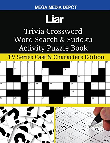 Liar Trivia Crossword Word Search & Sudoku Activity Puzzle Book: TV Series Cast & Characters Edition