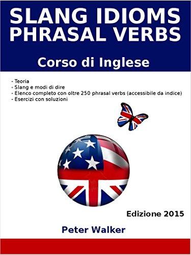 Slang Idioms and Phrasal Verbs (Corso di Inglese)