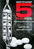 How to Wrap Five More Eggs: Traditional Japanese Packaging by Hideyuki Oka (1-Jan-1975) Hardcover