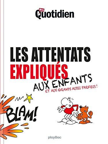 Mon Quotidien - Les attentats expliqués aux enfants