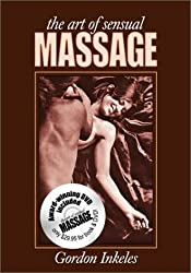 Art of Sensual Massage, The : Book and DVD Set by Gordon Inkeles (2005-11-11)