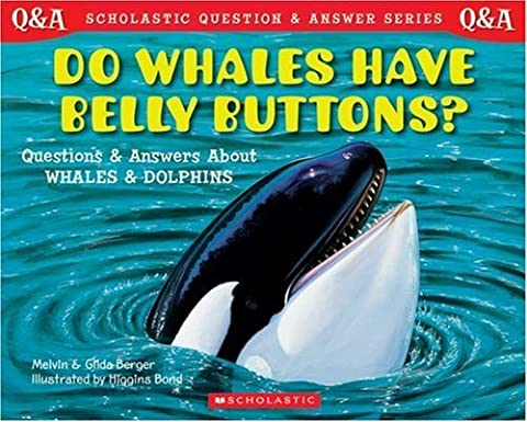 Do Whales Have Belly Buttons?: Questions and Answere About Whales and Dolphins