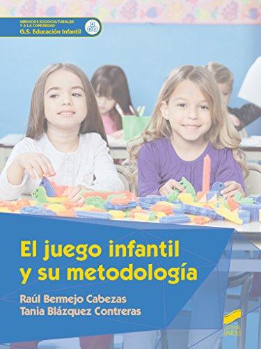 El juego infantil y su metodología (Servicios Socioculturales y a la comunidad nº 31)