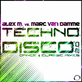 Alex M. vs. Marc van Damme-Technodisco 2.0 (Dance & Classic Bundle)