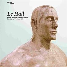 LE HALL. Daniel Dewar & Grégory Gicquel. Prix Marcel Duchamp 2012