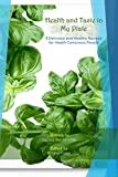 #6: Health and Taste in  My Plate: 8 Delicious and Healthy Recipes  for Health Conscious People (Healthy Recipes Series Book 1)