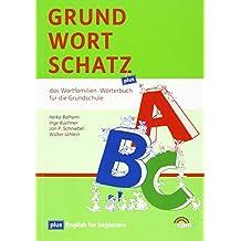 Der Grundwortschatz - plus. Ausgabe ab 2013: Wortfamilien-Wörterbuch Klasse 1-6