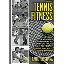 Tennis Fitness: TENNISBPM (Tennis Body Performance Matrix) Lose Fat, Eat Better, Perform More, Prevent Injury, and Rest Smart (for Kids, Teens, Adults, Trainers & Coaches) by Ranil Harshana (2014-04-01)