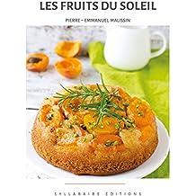 Les fruits du soleil (Collection Cuisine et Mets t. 2) (French Edition)