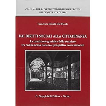Dai Diritti Sociali Alla Cittadinanza. La Condizione Giuridica Dello Straniero Tra Ordinamento Italiano E Prospettive Sovranazionali