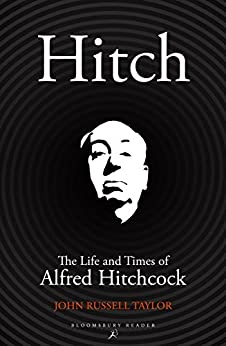 Hitch: The Life and Times of Alfred Hitchcock by [Taylor, John Russell]
