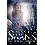 Swann: A Contemporary Young Adult Novel (Swann Series Book 1) (English Edition)