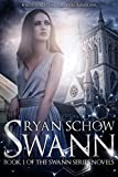 Swann (Swann Series Book 1) by Ryan Schow