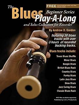 Descargar Libros Gratis Ebook The Blues Play-A-Long and Solos Collection for Recorder Beginner Series Directa PDF