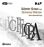 Grimms W?rter. Eine Liebeserkl?rung: Ungek?rzte Autorenlesung (2 mp3-CDs)