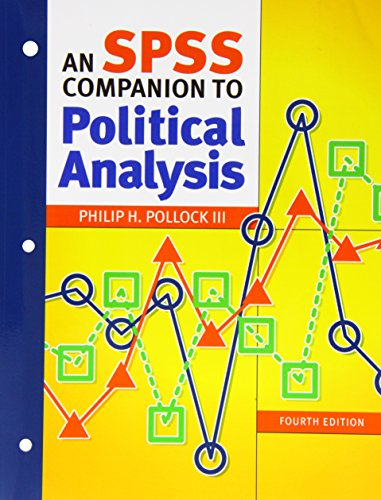 The Essentials of Political Analysis, 4th Edition + An SPSS Companion to Political Analysis, 4th Edition