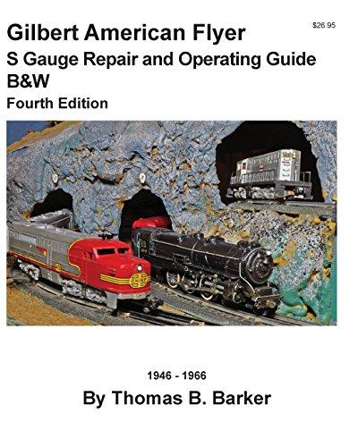 Gilbert American Flyer S Gauge Repair and Operating Guide B&W por Thomas B. Barker