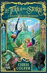 La Terra delle Storie I - L'Incantesimo del Desiderio (Best BUR) (Italian Edition)