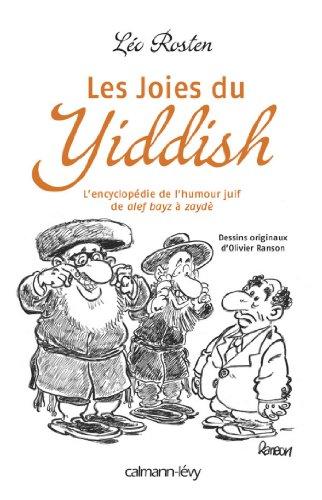 Livres gratuits en ligne Les Joies du Yiddish : L'Encyclopédie de l'humour juif de alef bayz à zaydè (Albums et Beaux Livres) pdf