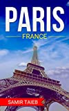 Paris: Paris,France, The Best Travel guide with pictures, maps,tips from a Parisian!: Paris travel guide (Paris, France Travel, Travel to Paris, Travel, Paris Travel Guide)
