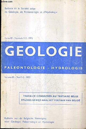 bulletin-de-la-societe-belge-de-geologie-de-paleontologie-et-d-39-hydrologie-tome-81-fasc-1-et-2-1972-geologie-paleontologie-hydrologie