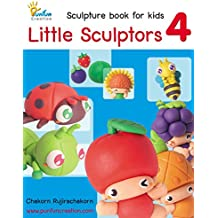 Little Sculptors 4: Fruit & Vegetable, Flower & Insect (English Edition)
