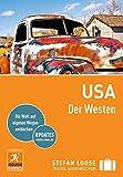 Stefan Loose Reiseführer USA, Der Westen: mit Downloads aller Karten (Stefan Loose Travel Handbücher E-Book)